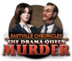 Eastville Chronicles: The Drama Queen Murder 游戏
