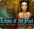 Echoes of the Past: The Revenge of the Witch 游戏