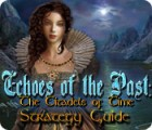 Echoes of the Past: The Citadels of Time Strategy Guide 游戏