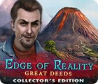 Edge of Reality: Great Deeds Collector's Edition 游戏