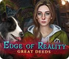 Edge of Reality: Great Deeds 游戏