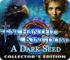 Enchanted Kingdom: A Dark Seed Collector's Edition 游戏