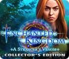 Enchanted Kingdom: A Stranger's Venom Collector's Edition 游戏