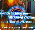 Enchanted Kingdom: Fiend of Darkness Collector's Edition 游戏