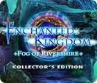 Enchanted Kingdom: Fog of Rivershire Collector's Edition 游戏