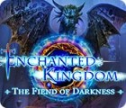 Enchanted Kingdom: The Fiend of Darkness 游戏