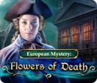 European Mystery: Flowers of Death 游戏