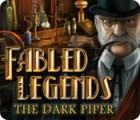 Fabled Legends: The Dark Piper 游戏