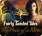 Fairly Twisted Tales: The Price Of A Rose 游戏