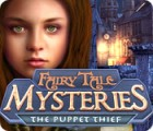 Fairy Tale Mysteries: The Puppet Thief 游戏