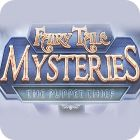 Fairy Tale Mysteries: The Puppet Thief Collector's Edition 游戏