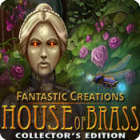 Fantastic Creations: House of Brass Collector's Edition 游戏