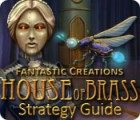 Fantastic Creations: House of Brass Strategy Guide 游戏