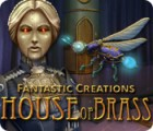 Fantastic Creations: House of Brass 游戏