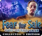 Fear for Sale: City of the Past Collector's Edition 游戏