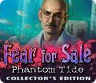Fear for Sale: Phantom Tide Collector's Edition 游戏