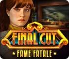Final Cut: Fame Fatale 游戏