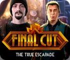 Final Cut: The True Escapade 游戏