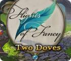 Flights of Fancy: Two Doves 游戏