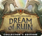 Forgotten Kingdoms: Dream of Ruin Collector's Edition 游戏
