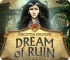 Forgotten Kingdoms: Dream of Ruin 游戏