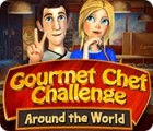 Gourmet Chef Challenge: Around the World 游戏