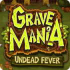 Grave Mania: Undead Fever 游戏