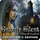 Gravely Silent: House of Deadlock Collector's Edition 游戏