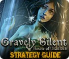 Gravely Silent: House of Deadlock Strategy Guide 游戏