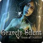 Gravely Silent: House of Deadlock 游戏