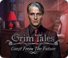 Grim Tales: Guest From The Future Collector's Edition 游戏