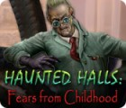 Haunted Halls: Fears from Childhood 游戏