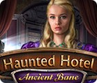 Haunted Hotel: Ancient Bane 游戏