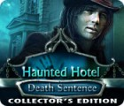 Haunted Hotel: Death Sentence Collector's Edition 游戏