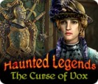Haunted Legends: The Curse of Vox 游戏