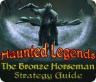 Haunted Legends: The Bronze Horseman Strategy Guide 游戏
