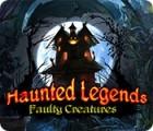 Haunted Legends: Faulty Creatures 游戏