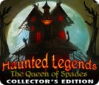 Haunted Legends: The Queen of Spades Collector's Edition 游戏