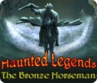 Haunted Legends: The Bronze Horseman 游戏