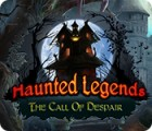 Haunted Legends: The Call of Despair 游戏
