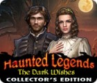 Haunted Legends: The Dark Wishes Collector's Edition 游戏