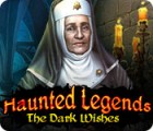 Haunted Legends: The Dark Wishes 游戏