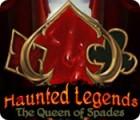 Haunted Legends: The Queen of Spades 游戏