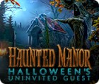 Haunted Manor: Halloween's Uninvited Guest 游戏