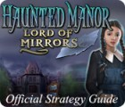 Haunted Manor: Lord of Mirrors Strategy Guide 游戏
