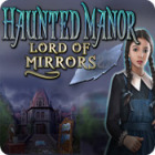Haunted Manor: Lord of Mirrors 游戏