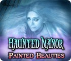 Haunted Manor: Painted Beauties Collector's Edition 游戏