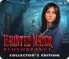 Haunted Manor: Remembrance Collector's Edition 游戏