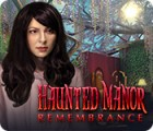 Haunted Manor: Remembrance 游戏