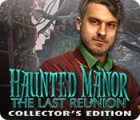 Haunted Manor: The Last Reunion Collector's Edition 游戏